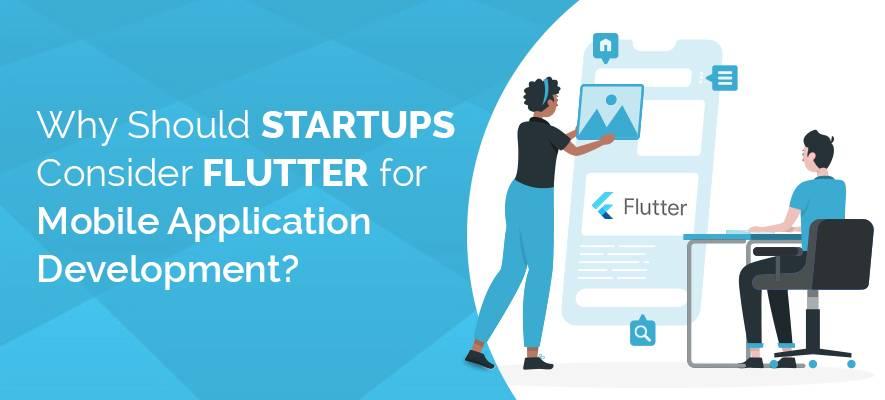 Why Should Startups Consider Flutter for Mobile App Development?