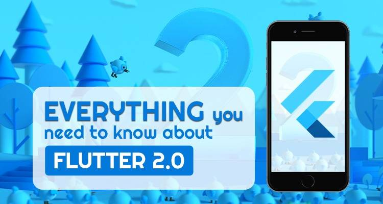Highlights Of Flutter Version 2.0 That You Should Know