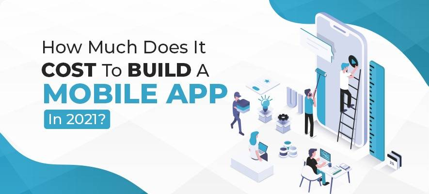 How Much Does It Cost to Develop an App in 2021